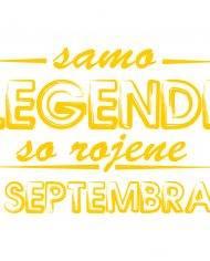00120012 samo-legende-so-rojene-septembra web jpg