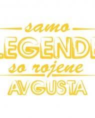 samo-legende-so-rojene-avgusta web jpg